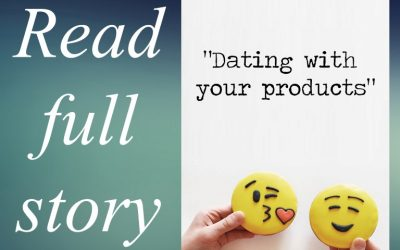 Dating with your products
